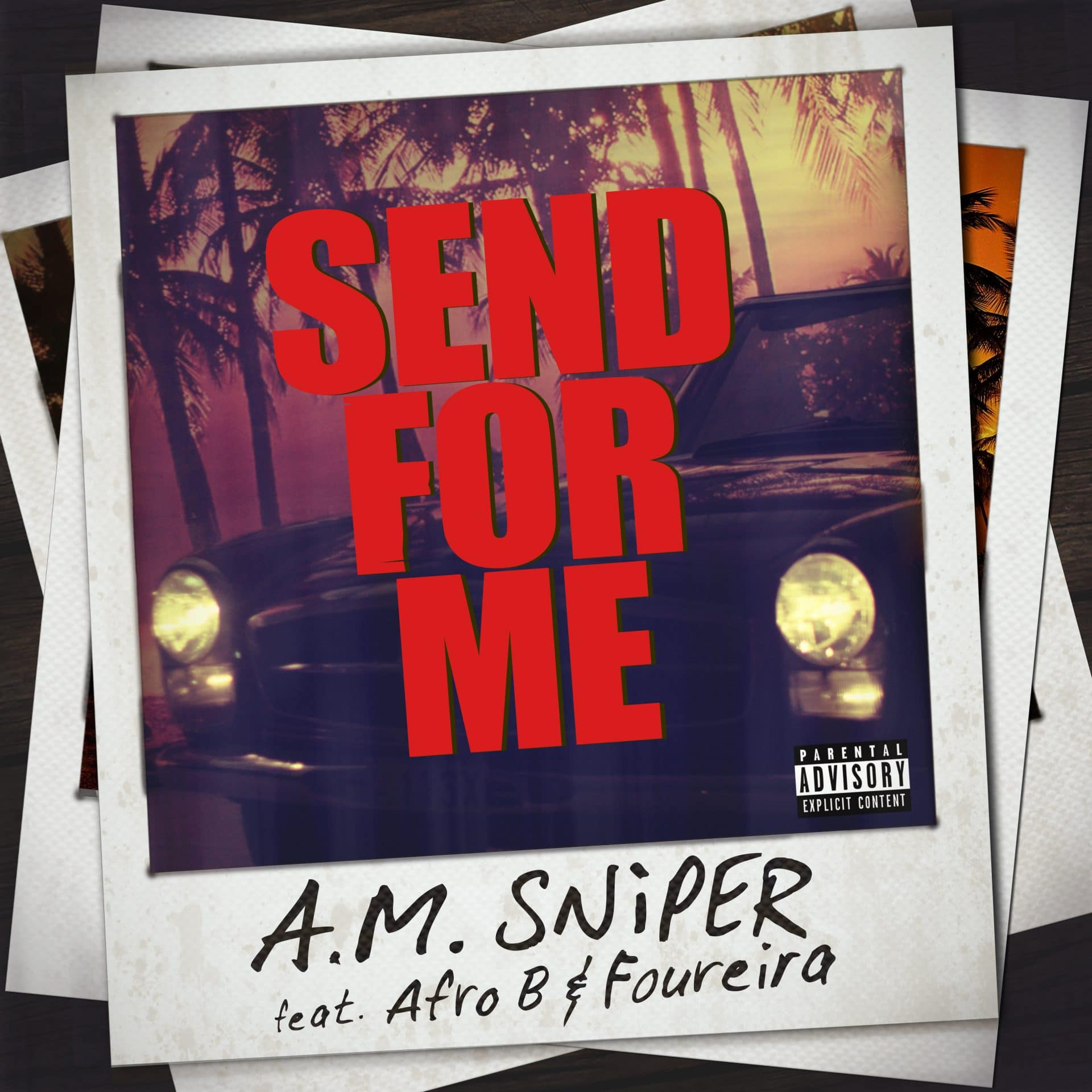 LISTeN | A.M. SNiPER - Sent For Me (Feat. Afro B & Foureira)